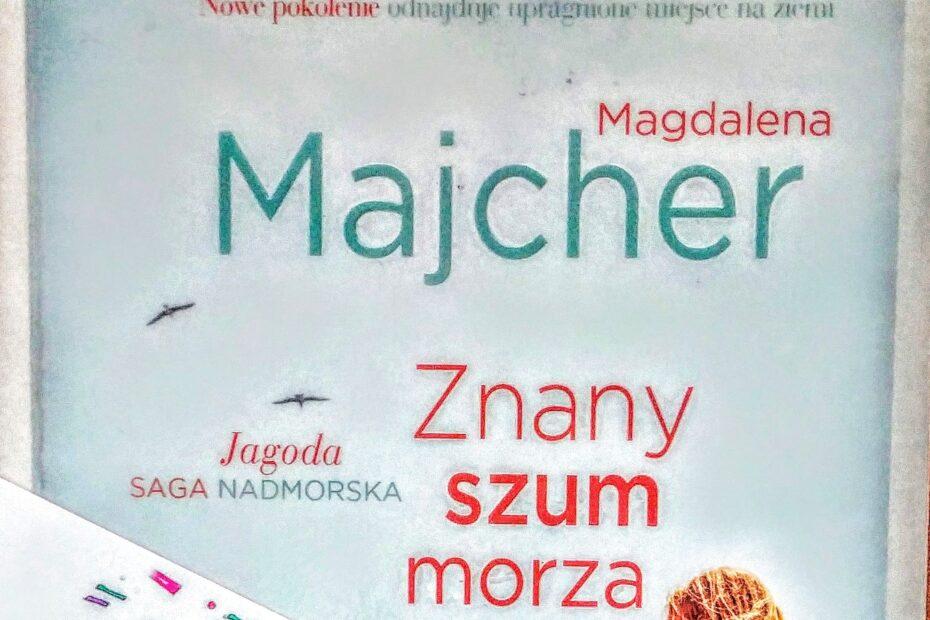 Magdalena Majcher Znany szum morza